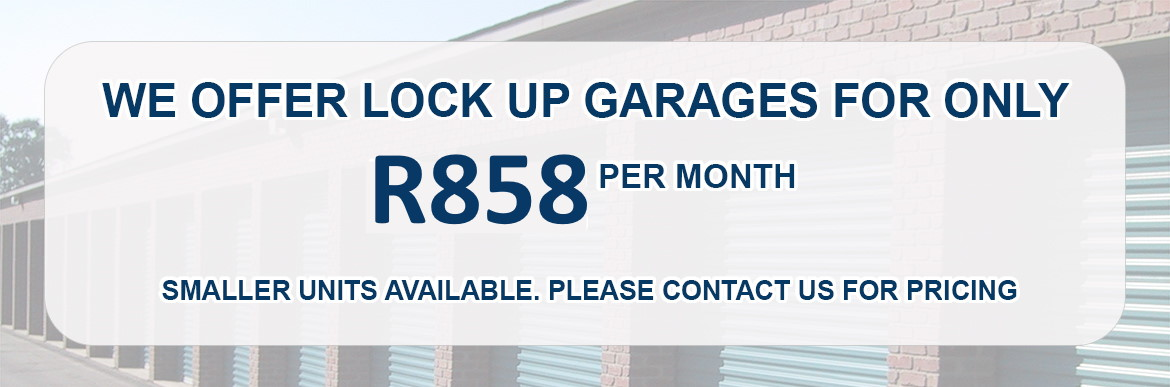 We offer lock up garages for only R802 per month